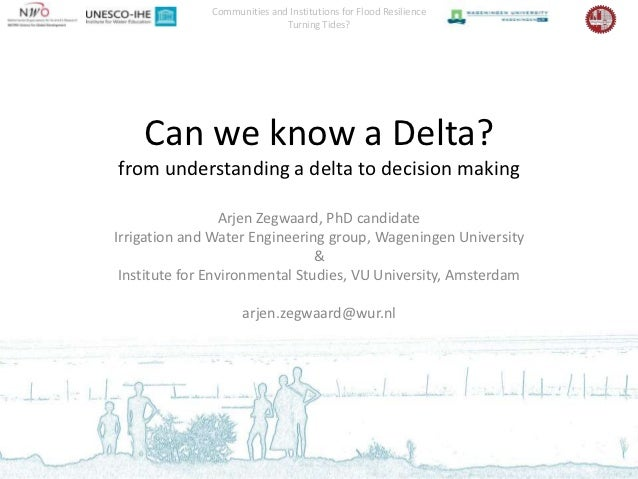 Communities and Institutions for Flood Resilience                             Turning Tides?    Can we know a Delta?from u...