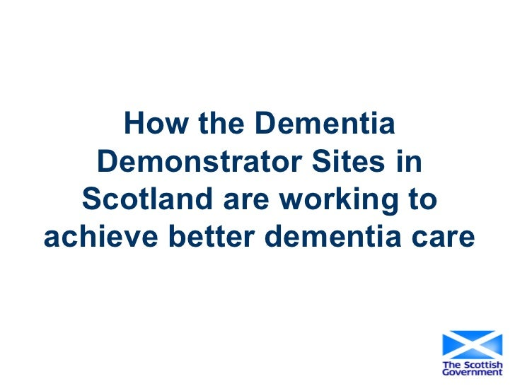 How the Dementia Demonstrator Sites in Scotland are working to achieve better dementia care