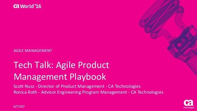 World® '16 TechTalk:AgileProduct ManagementPlaybook ScottNusz- DirectorofProductManagement- CATechnologies Ron...