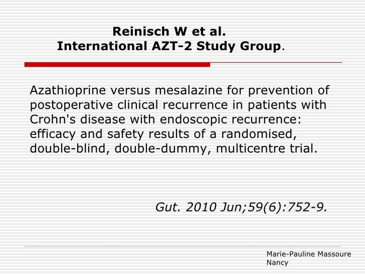Reinisch W et al.    International AZT-2 Study Group.Azathioprine versus mesalazine for prevention ofpostoperative clinica...