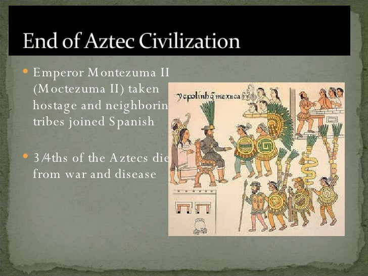 the effectiveness of the aztec civilization Hernan cortes - reasons for success why was cortes with 508 soldiers able to conquer the aztec empire with millions of people cortes was able to conquer the aztecs for several very different reasons.
