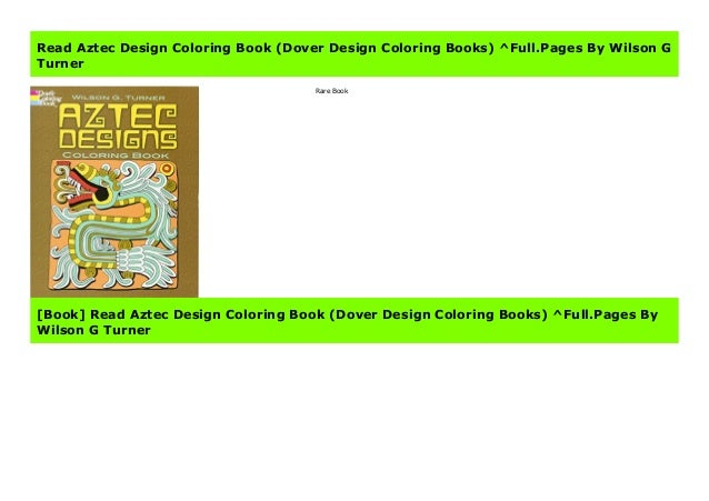 Read Aztec Design Coloring Book (Dover Design Coloring Books ...