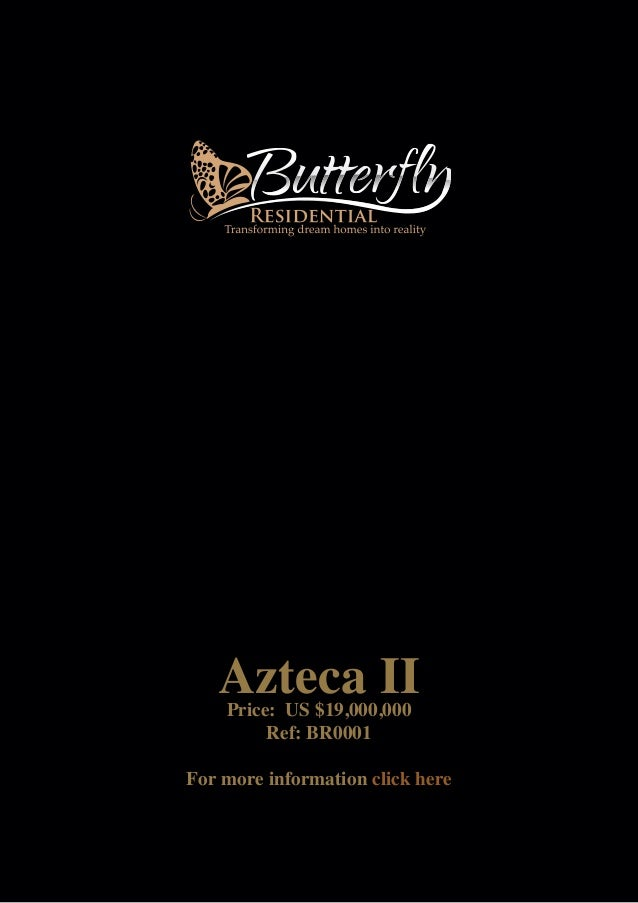 Azteca IIPrice: US $19,000,000Ref: BR0001For more information click here