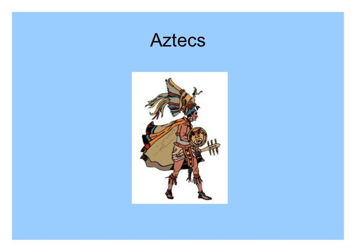 warlike aztecs The warlike and deeply religious aztecs ruled a sprawling empire that at its  height stretched from the gulf of mexico to the pacific ocean before.