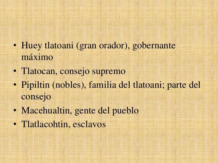 Huey Tlatoani:   La autoridad suprema    de los aztecas era el    tlatoani, líder    espiritual y político.   El cargo e...