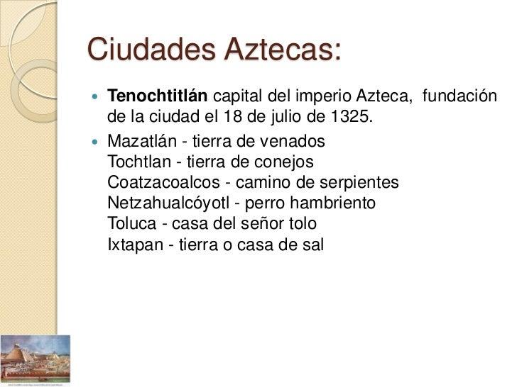 Ciudades Aztecas: Tenochtitlán capital del imperio Azteca, fundación  de la ciudad el 18 de julio de 1325. Mazatlán - ti...