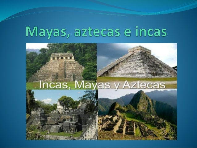 Aztecas mayas e incas for Las construcciones de los mayas