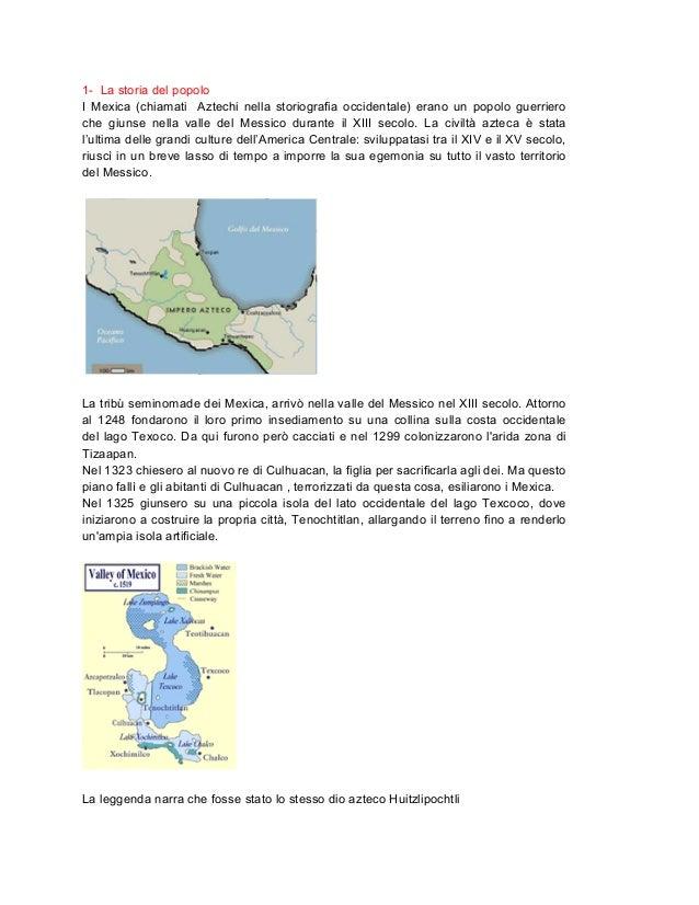 1- La storia del popoloI Mexica (chiamati Aztechi nella storiografia occidentale) erano un popolo guerrieroche giunse nell...