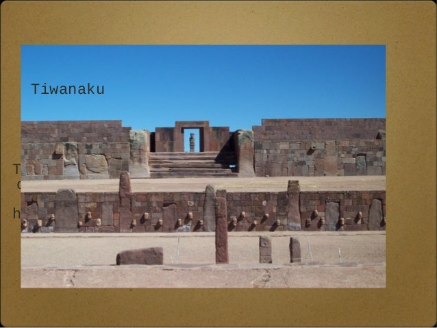 Tiwanaku  Inca  The Incas built their  cities on many types  of geography. Some  high in the Andes and  others along the  ...