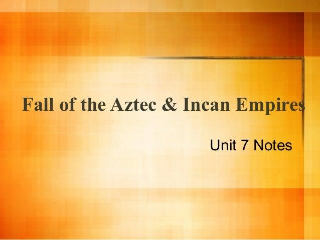 Fall of the Aztec & Incan Empires Unit 7 Notes