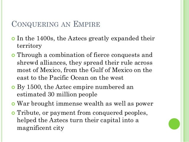an overview of aztec empire Aztec anthropology 329 the aztec empire anthropology 329 the aztec empire office: bondurant 23w spring 1996 overview of the course much of what distinguishes modern mexico from its latin.