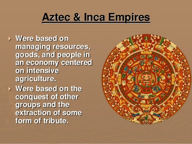 cultural development of aztec and inca Food of the mayas, aztecs and incas were heavily influenced by the   development could not have been done without the food and the food culture  they had.