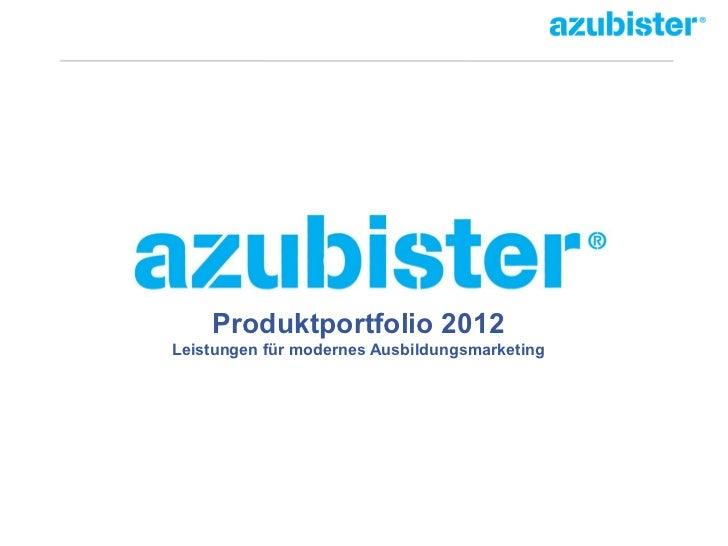 Produktportfolio 2012Leistungen für modernes Ausbildungsmarketing