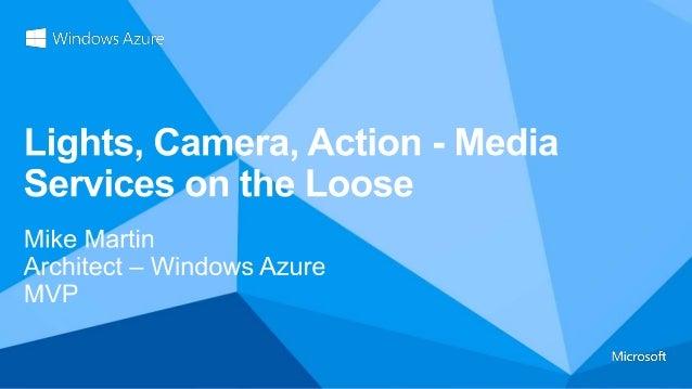 Lights, Camera, Action - Windows Azure Media Services on the Loose - the Azug Session Slide 3