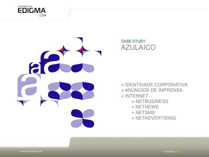 CASE STUDY                  AZULAICO                      » IDENTIDADE CORPORATIVA                  » ANÚNCIOS DE IMPRENSA...