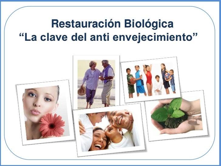 """Restauración Biológica""""La clave del anti envejecimiento"""""""
