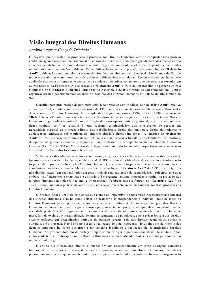 Visão integral dos Direitos HumanosAntônio Augusto Cançado Trindade 1É inegável que a questão da promoção e proteção dos D...