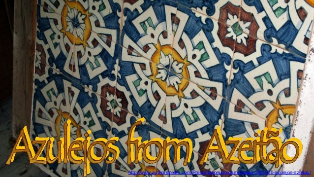 http://www.authorstream.com/Presentation/sandamichaela-1991230-azulejos-azeitao/