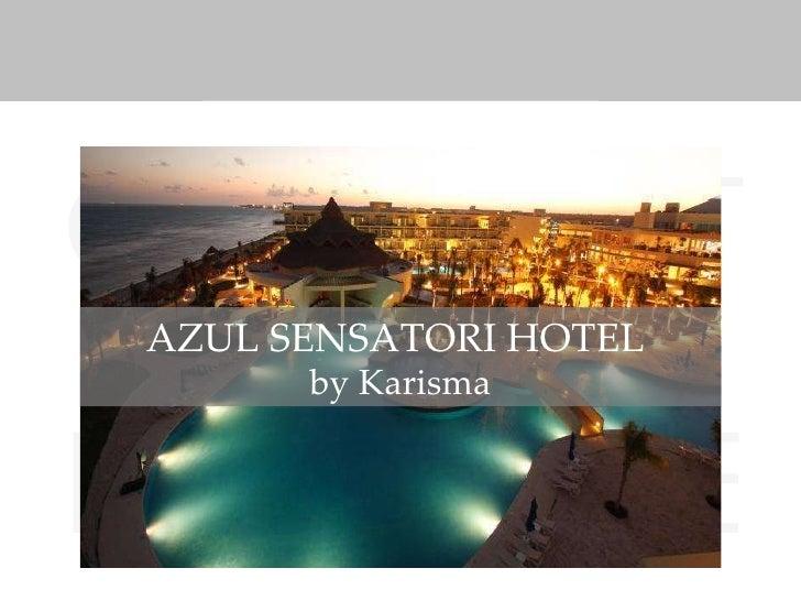 GOURMET INCLUSIVE karisma AZUL SENSATORI HOTEL  by Karisma