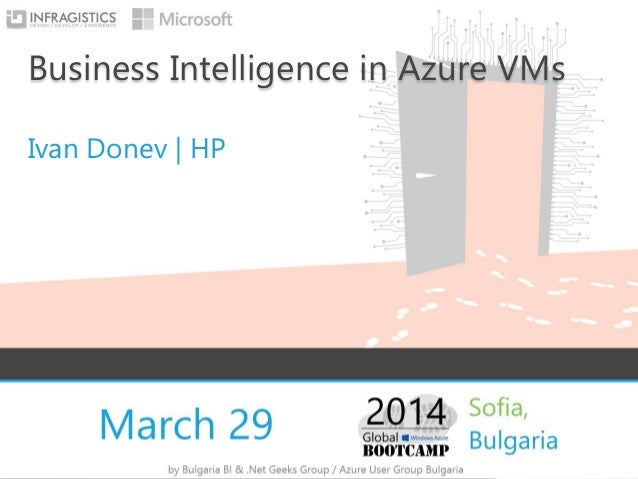 Business Intelligence in Azure VMs Ivan Donev | HP