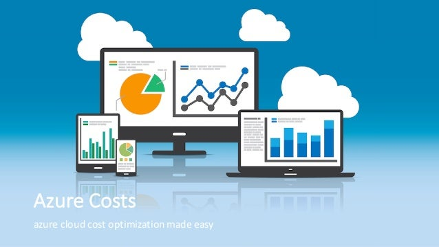 Azure	Costs azure	cloud	cost	optimization	made	easy
