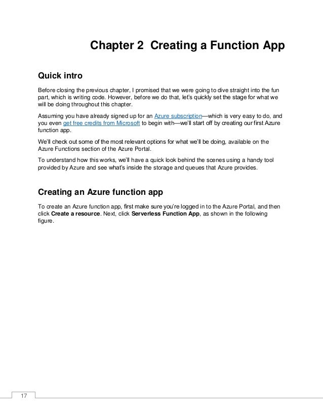 18 Figure 2-a: The Serverless Function App Resource on Azure Notice that there's a Quickstart tutorial link just below the...