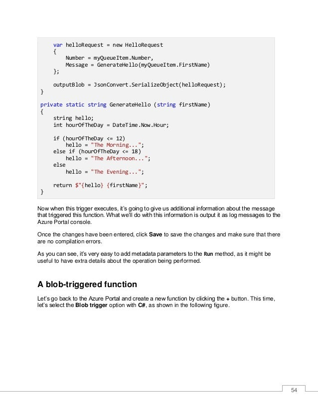55 Figure 3-d: The Blob trigger Option with C# Once we've selected that option, we'll be asked to enter some details for o...