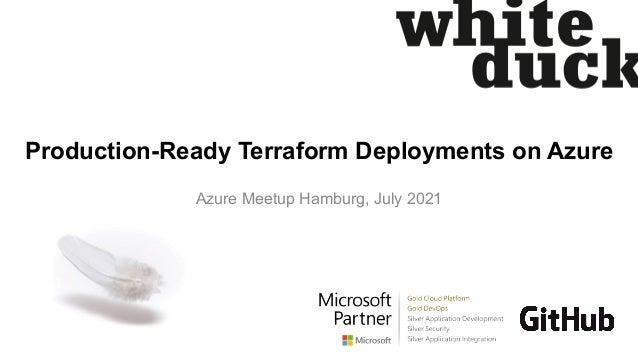 Production-Ready Terraform Deployments on Azure Azure Meetup Hamburg, July 2021