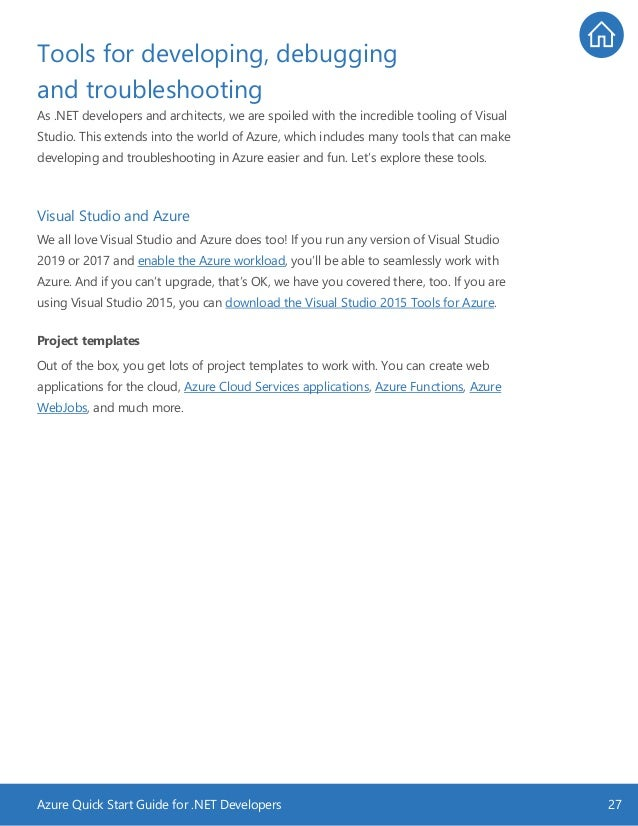 Azure Quick Start Guide for .NET Developers 27 Tools for developing, debugging and troubleshooting As .NET developers and ...