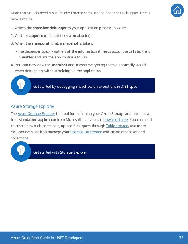 Azure Quick Start Guide for .NET Developers 32 Note that you do need Visual Studio Enterprise to use the Snapshot Debugger...