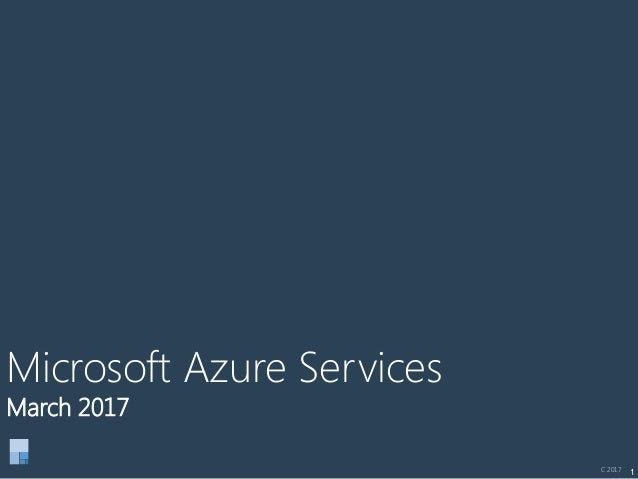 1 Microsoft Azure Services March 2017 C 2017