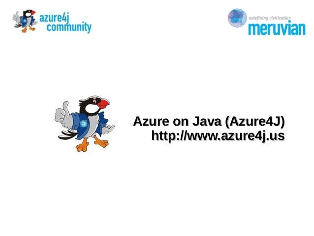 Azure on Java (Azure4J)Azure on Java (Azure4J) http://www.azure4j.ushttp://www.azure4j.us