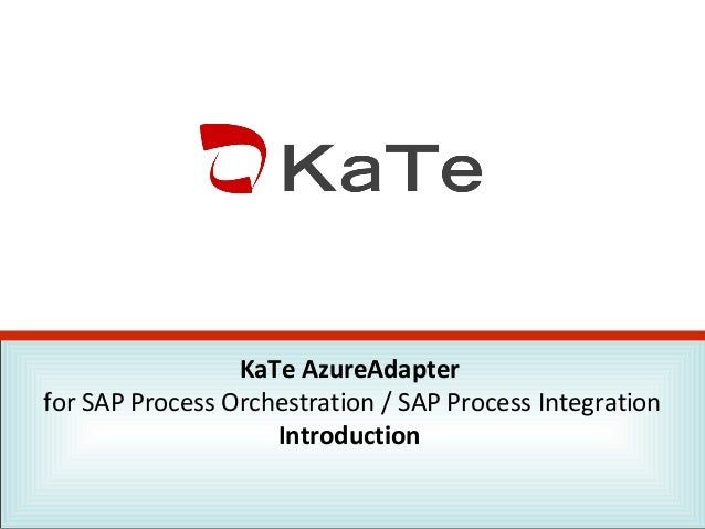 KaTe AzureAdapter for SAP Process Orchestration / SAP Process Integration Introduction