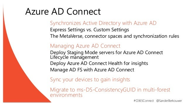 O365Con18 - Azure AD Connect Inside and Out - Sander Berkouwer