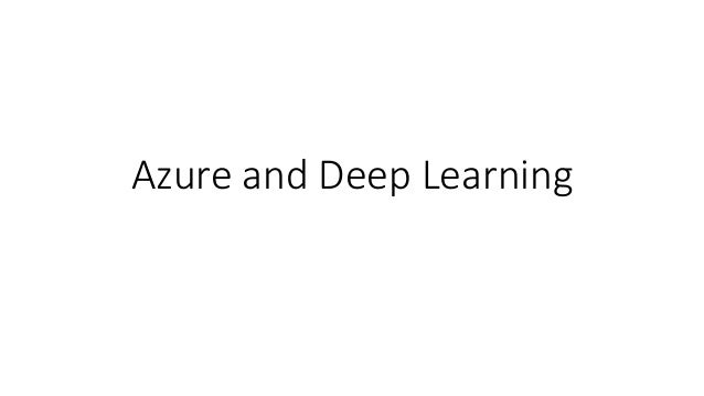 Azure and Deep Learning