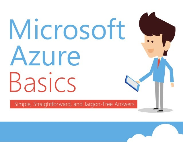 Microsoft Azure BasicsSimple, Straightforward, and Jargon-Free Answers