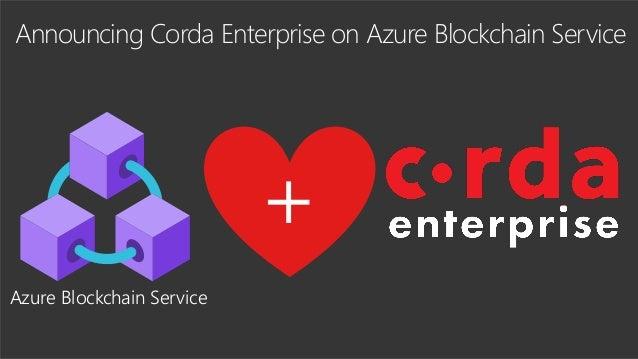 Announcing Corda Enterprise on Azure Blockchain Service + Azure Blockchain Service