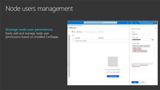 Node users management Manage node user permissions Easily add and manage node user permissions based on installed CorDapps