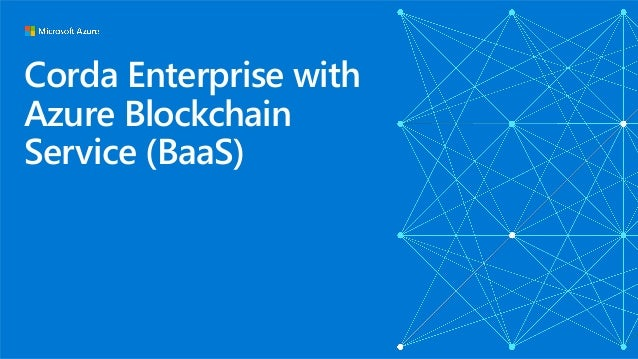 Corda Enterprise with Azure Blockchain Service (BaaS)