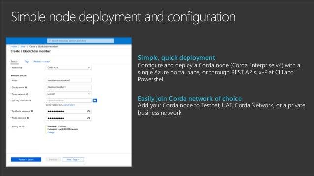 Simple node deployment and configuration Simple, quick deployment Configure and deploy a Corda node (Corda Enterprise v4) ...