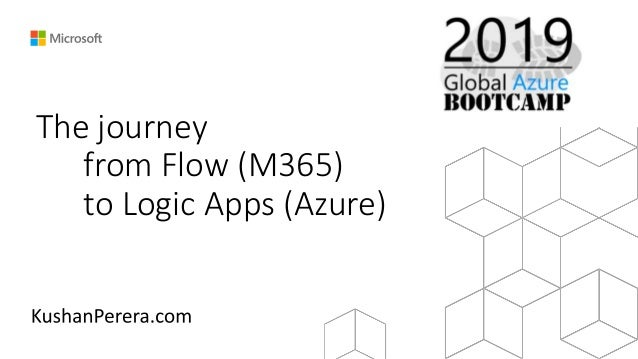 The journey from Flow (M365) to Logic Apps (Azure)