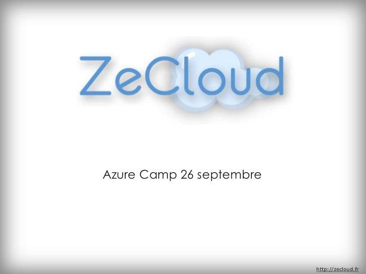Azure Camp 26 septembre                          http://zecloud.fr