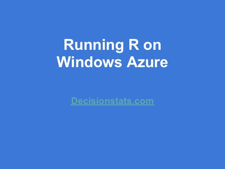 Running R onWindows Azure Decisionstats.com