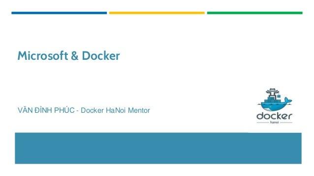 Microsoft & Docker VĂN ĐÌNH PHÚC - Docker HaNoi Mentor