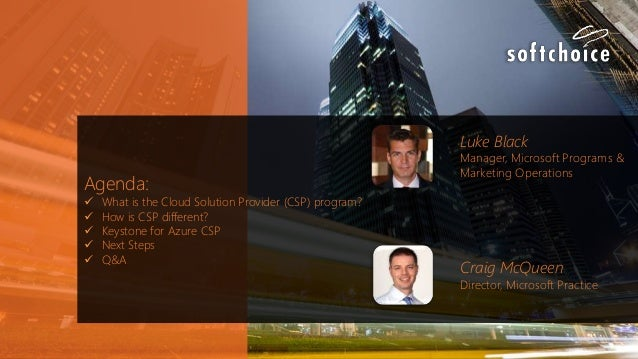 Agenda:  What is the Cloud Solution Provider (CSP) program?  How is CSP different?  Keystone for Azure CSP  Next Steps...