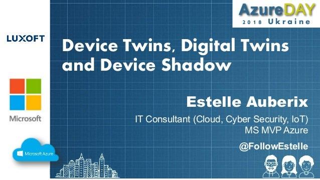 Device Twins, Digital Twins and Device Shadow