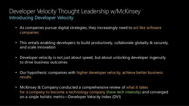 Developer Velocity Thought Leadership w/McKinsey Introducing Developer Velocity • As companies pursue digital strategies, ...