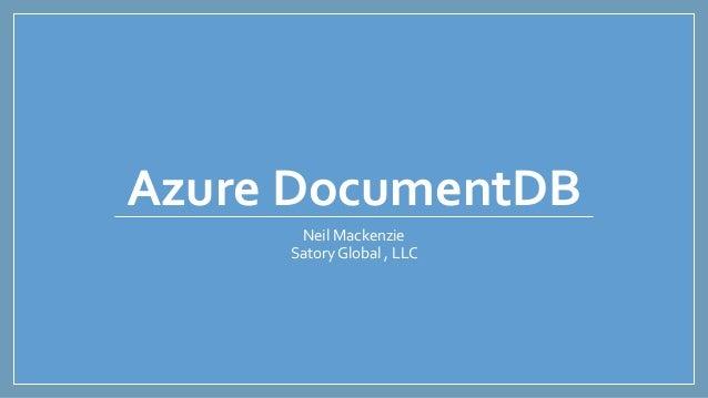 Azure DocumentDB  Neil Mackenzie  Satory Global , LLC