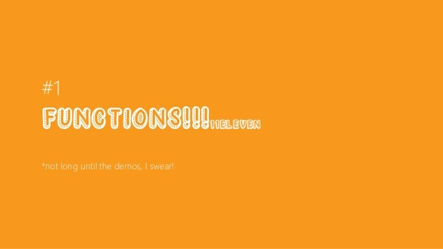 #1 Functions!!!11eleven *not long until the demos, I swear!