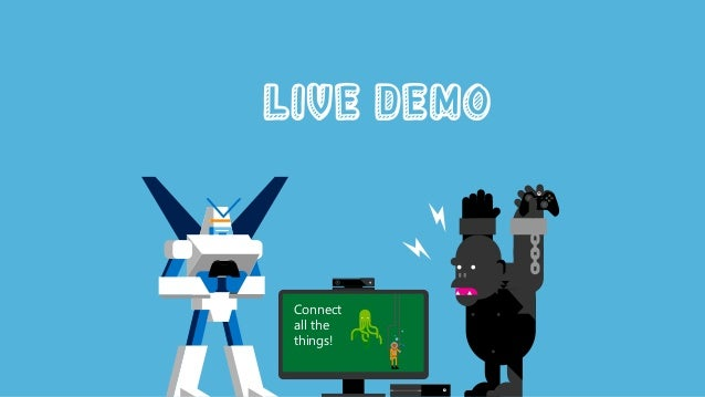 Y A X B Connect all the things! LIVE DEMO
